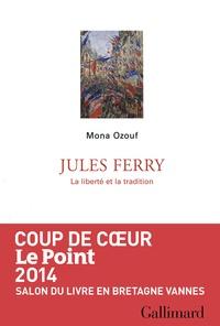 Mona Ozouf - Jules Ferry - La liberté et la tradition.