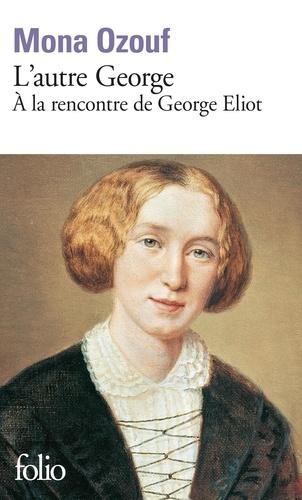 L'autre George. A la rencontre de George Eliot