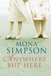 Mona Simpson - Anywhere But Here.