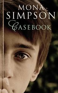 Mona Simpson - Casebook.