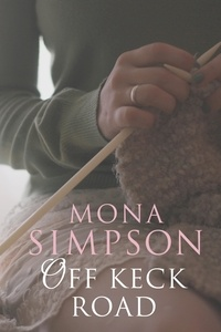 Mona Simpson - Off Keck Road.