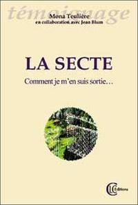 Mona Teulière - La secte - Comment je m'en suis sortie....