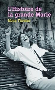 Mona Thomas - L'histoire de la grande Marie.