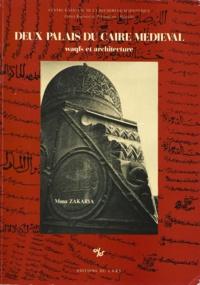 Mona Zakarya - Deux palais du Caire médiéval - Waqfs et architecture.