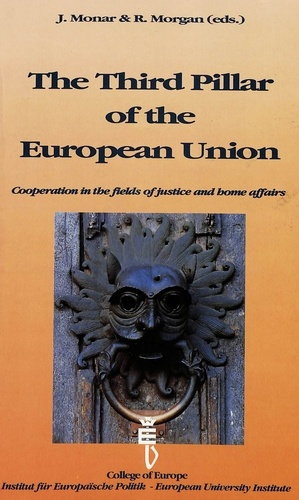 Monar et  Morgan - THE THIRD PILLAR OF THE EUROPEAN UNION.