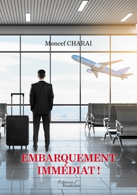 Moncef Charai - Embarquement immédiat.