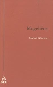 Moncef Ghachem - Mugelières.