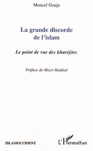 Moncef Gouja - La grande discorde de l'islam - Le point de vue des kharéjites.
