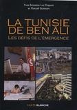 Moncef Guitouni et Luc Dupont - La Tunisie de Ben Ali - Les défis de l'émergence.