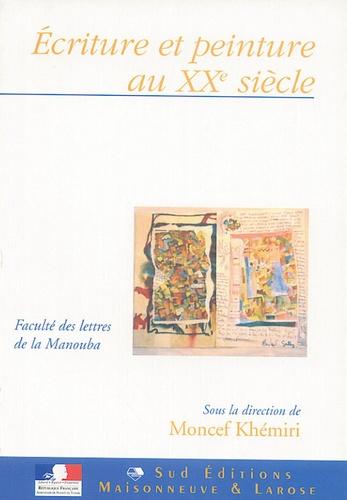 Moncef Khémiri - Ecriture et peinture au XXe siècle.