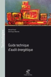 Moncef Krarti et Dominique Marchio - Guide technique d'audit énergétique.