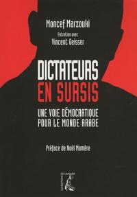 Moncef Marzouki - Dictateurs en sursis - Une voie démocratique pour le monde arabe.