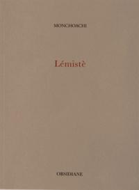Monchoachi - Lémistè.