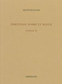 Monchoachi - Partition noire et bleue - (Lémistè 2).