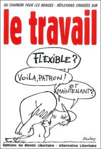 Monde Libertaire - Le travail.