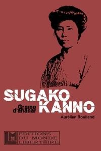 Monde Libertaire - Sugako Kanno, les derniers mots d'une intrépide.