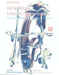 Mondher Ayari et Jean-Claude Chabrier - De la Théorie à l'Art de l'Improvisation - Analyse de Performances et Modélisation Musicale.