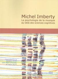 Mondher Ayari et Jean-Marc Chouvel - Michel Imberty - La psychologie de la musique au-delà des sciences cognitives.