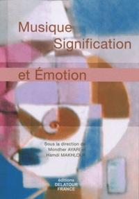 Mondher Ayari et Hamdi Makhlouf - Musique, signification et émotion.