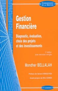 Mondher Bellalah - Gestion financière - Diagnostic, évaluation, choix des projets et des investissements.