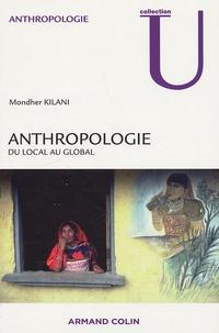 Mondher Kilani - Anthropologie - Du local au global.
