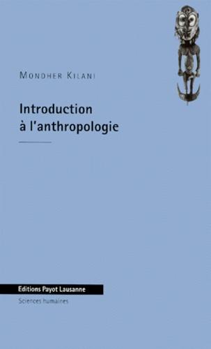 Mondher Kilani - Introduction à l'anthropologie.