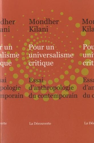 Pour un universalisme critique. Essai d'anthropologie du contemporain