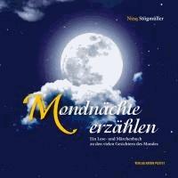 Mondnächte erzählen - Ein Lese- und Märchenbuch zu den vielen Gesichtern des Mondes.