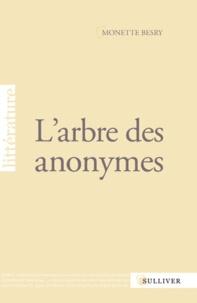 Monette Besry - L'arbre des anonymes.