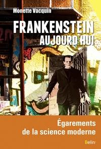 Monette Vacquin - Frankenstein aujourd'hui - Egarements de la science moderne.