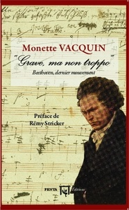 """Monette Vacquin - """"Grave, ma non troppo"""" - Beethoven, dernier mouvement."""