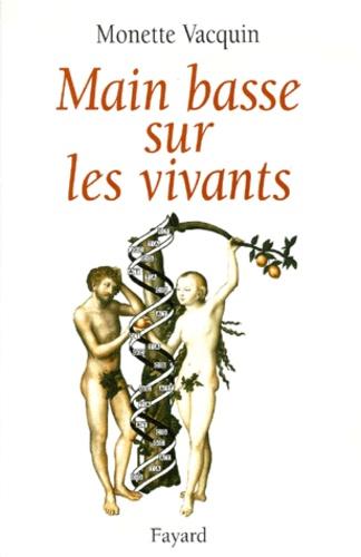 Monette Vacquin - Main basse sur les vivants.