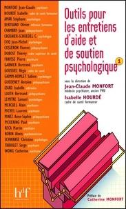Monfort/hourde - Outils pour les entretiens d'aide et de soutien psychologique - Tome 1.