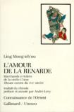Mong-tch'ou Ling - L'Amour de la renarde - Marchands et lettrés de la vieille Chine (Douze contes du XVIIe siècle).