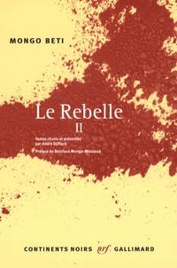 Mongo Beti - Le Rebelle - Tome 2.