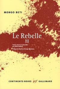 Mongo Beti - Le Rebelle - Tome 3.