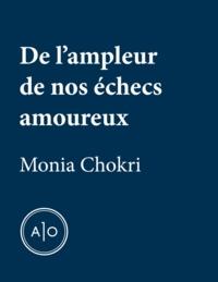 Monia Chokri - De l'ampleur de nos échecs amoureux.