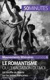 Monia Ouni et  50 minutes - Le romantisme ou l'exaltation du moi - Un souffle de liberté sur les lettres françaises.