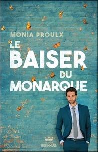 Monia Proulx - Le baiser du monarque.