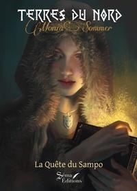 Monia Sommer - Terres du Nord Tome 1 : La quête du sampo.