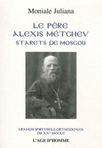 Moniale Juliana - Le père Alexis Métchev starets de Moscou.