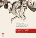 Monica Aceti et Christophe Jaccoud - Faire corps - Temps, lieux et gens.