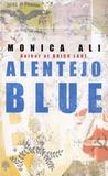 Monica Ali - Alentejo Blue.