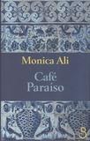 Monica Ali - Café Paraiso.
