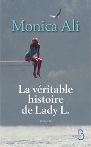 Monica Ali - La véritable histoire de Lady L..