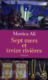 Monica Ali - Sept mers et treize rivières.
