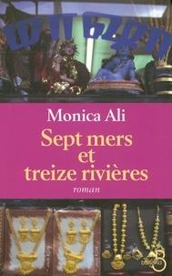 Monica Ali et Isabelle Maillet - Sept mers et treize rivières.