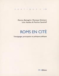 Monica Battaglini et Monique Eckmann - Roms en cité - Témoignages, participation et politiques publiques.