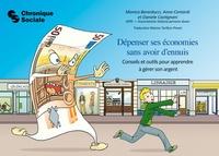 Monica Berarducci et Daniele Castignani - Dépenser ses économies sans avoir d'ennuis - Conseils et outils pour apprendre à gérer son argent.