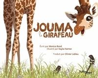 Monica Bond et Kayla Harren - Jouma le girafeau.